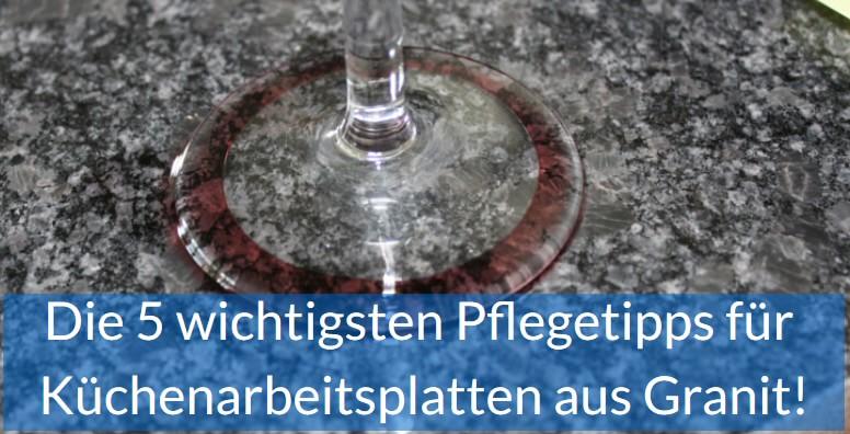 Berühmt Pflege von Küchenarbeitsplatten aus Granit - die 5 wichtigsten CM46